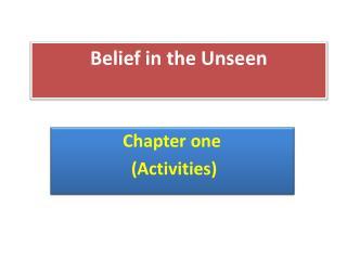 Belief in the Unseen