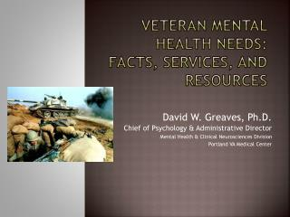 Veteran Mental Health Needs:  Facts, Services, and Resources