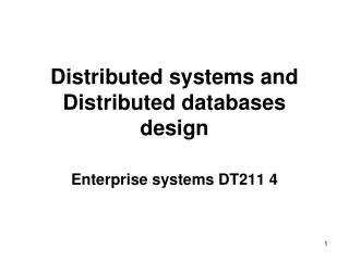 Distributed  systems and Distributed databases  design