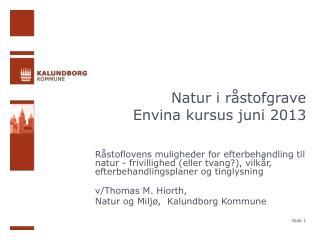 Natur i r�stofgrave Envina  kursus juni 2013