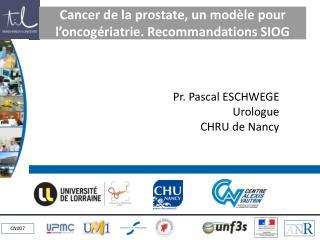 Cancer de la prostate, un modèle pour l' oncogériatrie . Recommandations SIOG