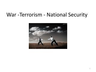 War -Terrorism - National Security