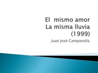 El  mismo amor La misma lluvia (1999)