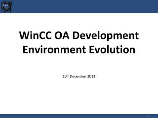 WinCC  OA D e velopment  Environment Evolution