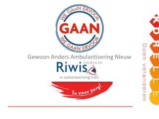 GAAN Gewoon  Anders  Ambulantisering  Nieuw