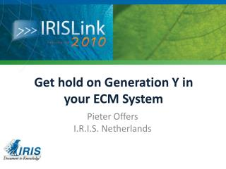 Get hold on Generation Y in your ECM System