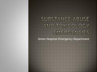 Substance Abuse and Toxicology Emergencies
