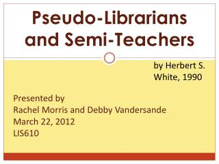 Pseudo-Librarians and Semi-Teachers
