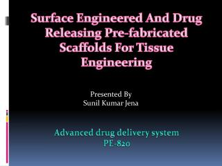 Surface Engineered And Drug Releasing Pre-fabricated Scaffolds For Tissue Engineering