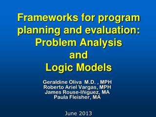 Frameworks for program planning and evaluation: Problem Analysis and Logic Models