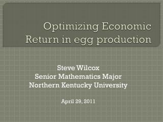 Optimizing Economic Return in egg production