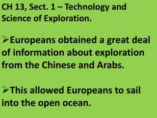 CH 13, Sect. 1 – Technology and Science of Exploration.
