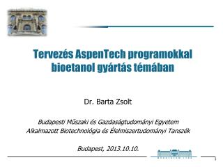 Tervezés  AspenTech  programokkal bioetanol gyártás témában