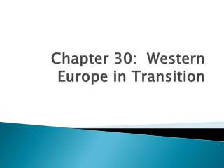 Chapter 30:  Western Europe in Transition