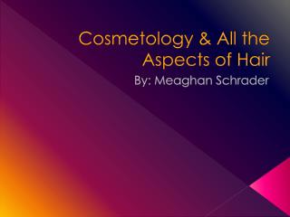 Cosmetology & All the Aspects of Hair