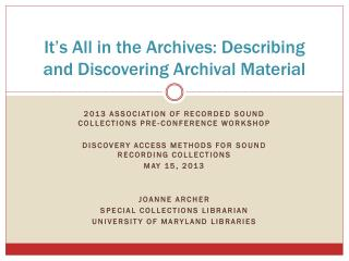It's All in the Archives: Describing and Discovering Archival Material