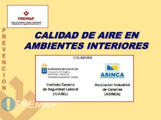 CALIDAD DE AIRE EN AMBIENTES INTERIORES