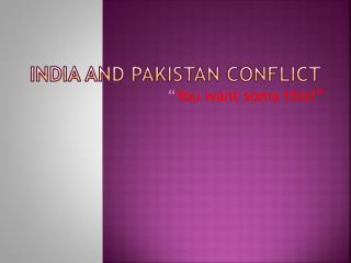 India and Pakistan Conflict