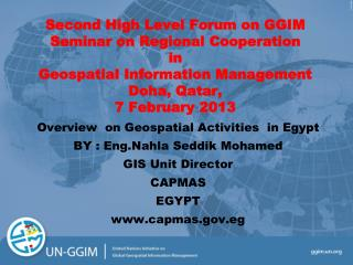 Overview  on Geospatial Activities  in Egypt  BY :  Eng.Nahla Seddik  Mohamed GIS Unit Director