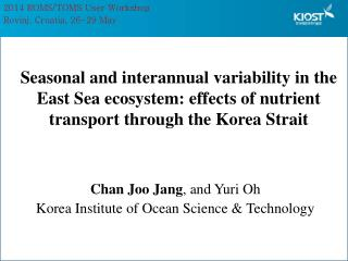Chan  Joo Jang , and  Yuri Oh Korea Institute of Ocean Science & Technology