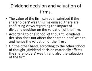Dividend decision and valuation of firms.