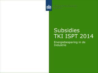 Subsidies  TKI ISPT 2014