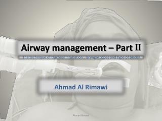 Airway management � Part  II