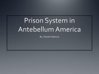 Prison System in Antebellum America