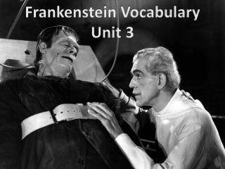 Frankenstein Vocabulary  Unit 3