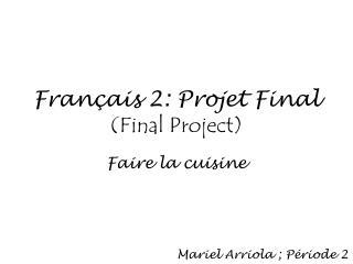 Français 2: Projet Final   (Final Project)