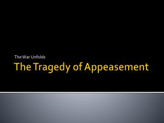 The Tragedy of Appeasement