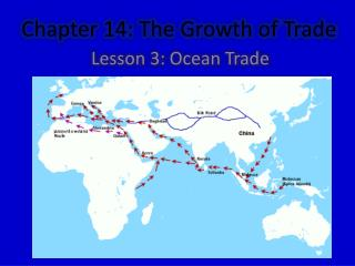 Chapter 14: The Growth of Trade