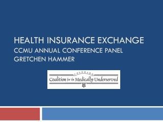 Health Insurance Exchange  CCMU Annual Conference Panel Gretchen Hammer