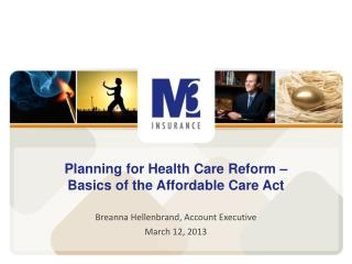 Planning for Health Care Reform –  Basics of the Affordable Care Act