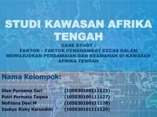 Nama Kelompok: Dian Purnama Sari (105030100111123)  Putri Permata Taqwa  (105030100111127)