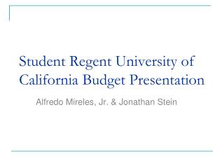 Student Regent University of California Budget Presentation