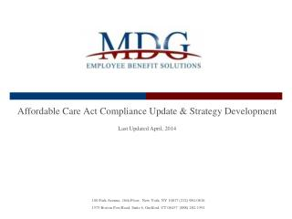 Affordable Care Act Compliance Update & Strategy Development Last  Updated April,  2014