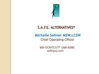 S.A.F.E. ALTERNATIVES �