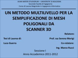 UN METODO MULTILIVELLO PER LA SEMPLIFICAZIONE  DI  MESH POLIGONALI DA SCANNER 3D
