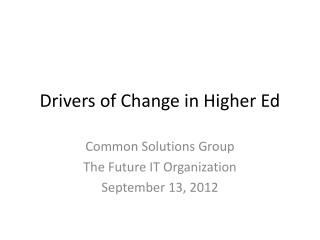Drivers of Change in Higher Ed