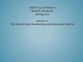 GHIST 225: US History Kevin R. Hardwick Spring 2012 Lecture  17