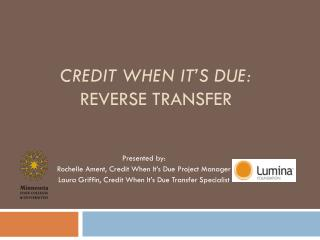 Credit When It�s Due: Reverse Transfer