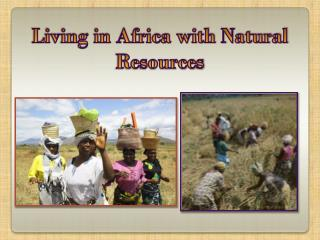 Living in Africa with Natural Resources