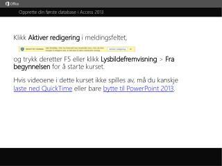 Opprette din første database i Access 2013