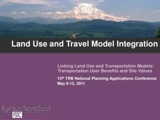 Land Use and Travel Model Integration