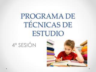 PROGRAMA DE TÉCNICAS DE ESTUDIO