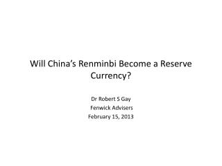 Will China�s Renminbi Become a Reserve Currency?