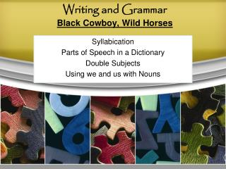 Writing and Grammar Black Cowboy, Wild Horses