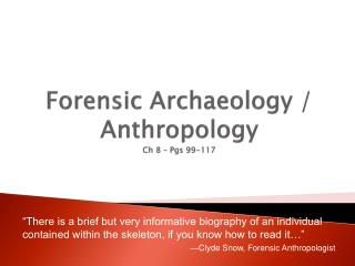 Forensic Archaeology / Anthropology Ch 8 � Pgs 99-117
