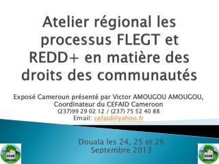 Atelier régional les processus FLEGT et REDD+ en matière des droits des communautés